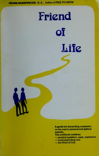 Friend of life by Francis A. Ramsperger
