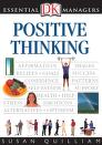 Cover of: Positive Thinking (DK Essential Managers)